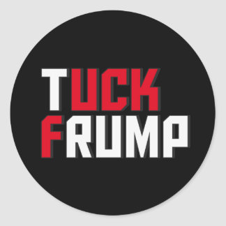 Tuck Frump Funny Anti Donald Trump Wordplay Classic Round Sticker