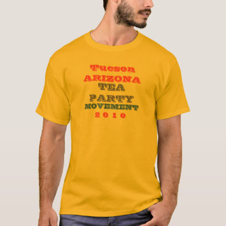 TUCSON ARIZONA  TEA PARTY MOVEMENT T-Shirt