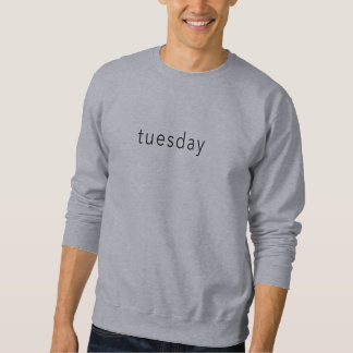 Tuesday,  Weekday Word sweater Tee slogan