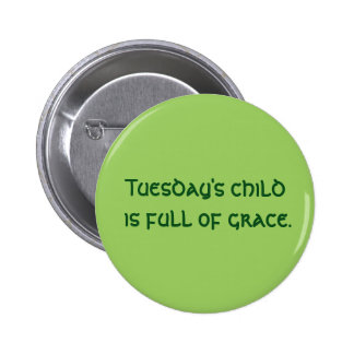 Tuesday's Child Button