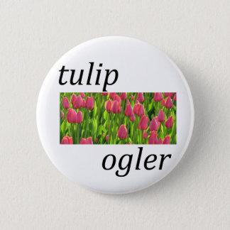 Tulip Ogler 2 Inch Round Button