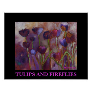 TULIPS AND FIREFLIES - PRINT