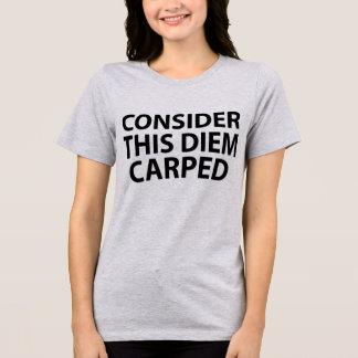 Tumblr T-Shirt Consider This Diem Carped