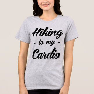 Tumblr T-Shirt Hiking Is My Cardio