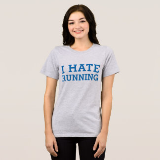 Tumblr T-Shirt I Hate Running