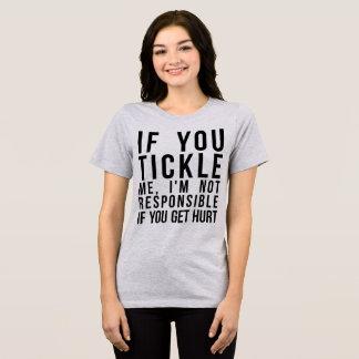 Tumblr T-Shirt If You Tickle Me, You Get Hurt
