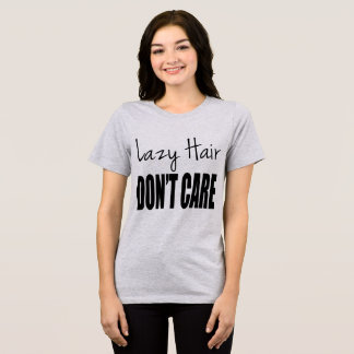 Tumblr T-Shirt Lazy Hair Don't Care