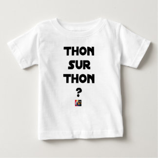 TUNA ON TUNA - Word games - François City Baby T-Shirt