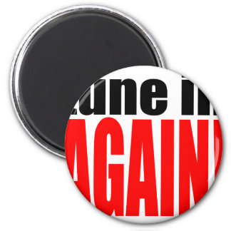 tune again music summer party night alone hangover 2 inch round magnet