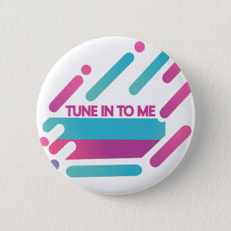 Tune-in-to-me 2 Inch Round Button
