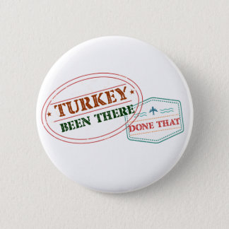 Turkey Been There Done That 2 Inch Round Button