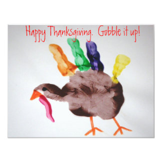 Turkey  Happy Thanksgiving.  Gobble it up! Card