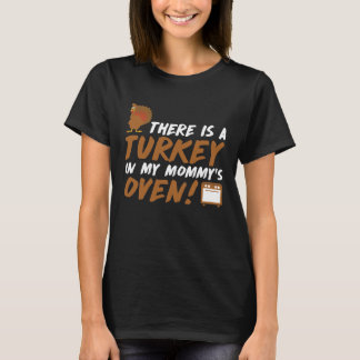 Turkey in My Mommy's Oven! Pregnancy Thanksgiving T-Shirt
