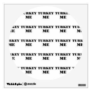 Turkey Me Wall Sticker