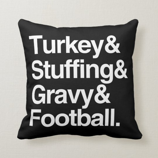 Turkey & Stuffing & Gravy & Football Thanksgiving Throw Pillow