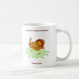 Turkeys are just for christmas coffee mug