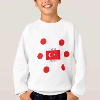 Turkish Language And Turkey Flag Design Sweatshirt