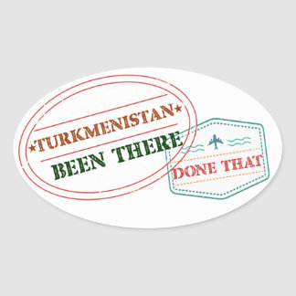 Turkmenistan Been There Done That Oval Sticker