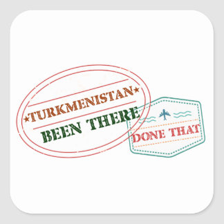 Turkmenistan Been There Done That Square Sticker