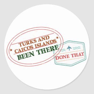 Turks and Caicos Islands Been There Done That Classic Round Sticker