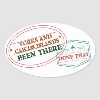 Turks and Caicos Islands Been There Done That Oval Sticker