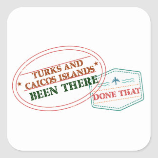 Turks and Caicos Islands Been There Done That Square Sticker