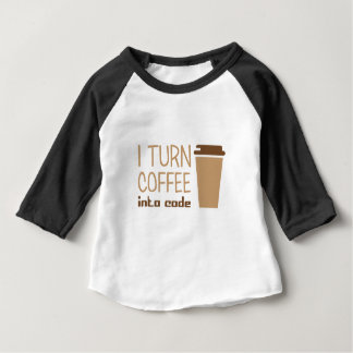 Turn Coffee Into Code Baby T-Shirt