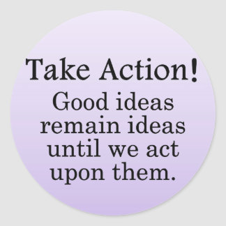 Turn good ideas into positive action stickers