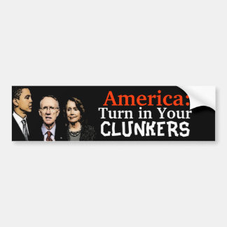 Turn In Your Clunkers Bumper Sticker