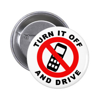Turn It Off and Drive 2 Inch Round Button