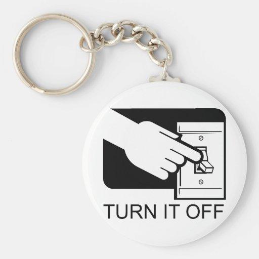 Turn It Off Keychain