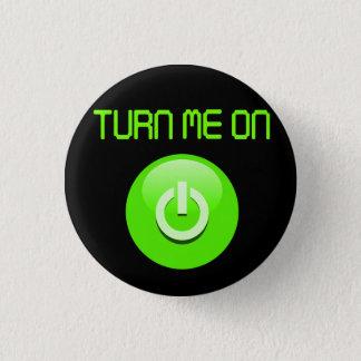 Turn Me On 1 Inch Round Button