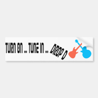 Turn On - Tune In - Drop D  Guitar  Bumper Sticker