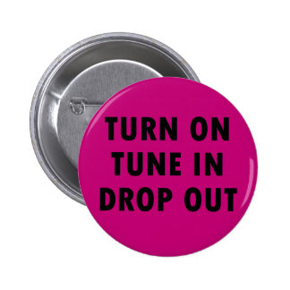 TURN ON TUNE IN DROP OUT 2 INCH ROUND BUTTON