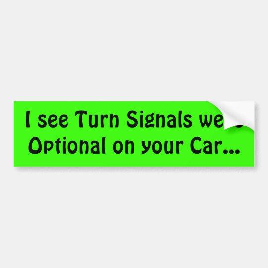 Turn Signals Optional? Bumper Sticker