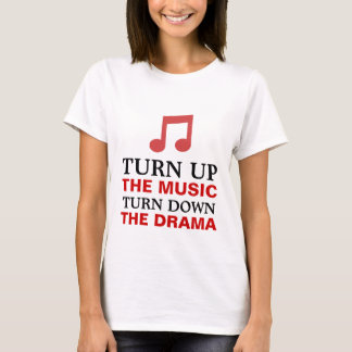 Turn up the music T-Shirt