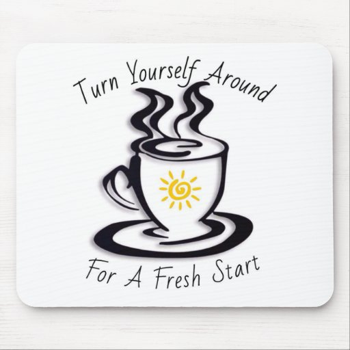 Turn Yourself Around for a FRESH START Mouse Pads