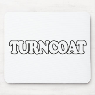 """Turncoat"" Say What? Mouse Pad"
