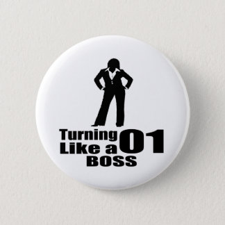 Turning 01 Like A Boss 2 Inch Round Button