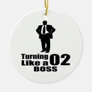 Turning 02 Like A Boss Ceramic Ornament