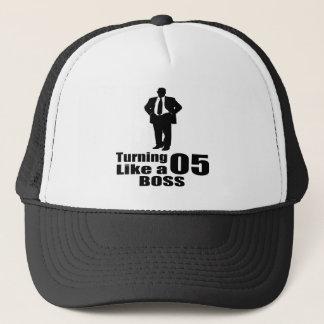Turning 05 Like A Boss Trucker Hat