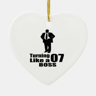 Turning 07 Like A Boss Ceramic Ornament