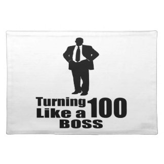 Turning 100 Like A Boss Placemat