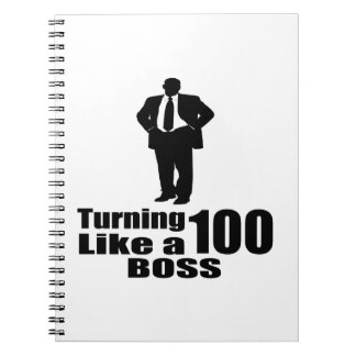 Turning 100 Like A Boss Spiral Notebook