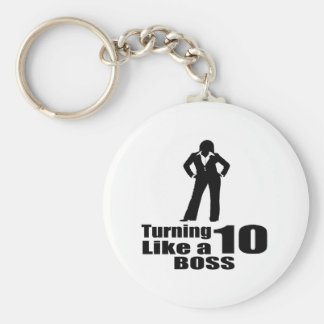 Turning 10 Like A Boss Keychain