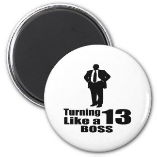 Turning 13 Like A Boss Magnet