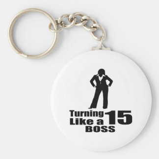 Turning 15 Like A Boss Keychain
