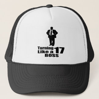 Turning 17 Like A Boss Trucker Hat