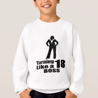 Turning 18 Like A Boss Sweatshirt