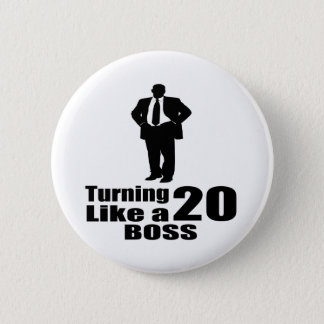 Turning 20 Like A Boss 2 Inch Round Button